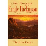 The Passion of Emily Dickinson by Judith Farr