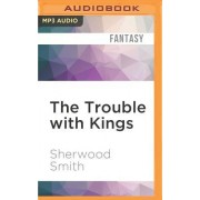 The Trouble with Kings