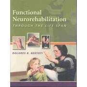Functional Neurorehabilition Through the Life Span by Bertoti