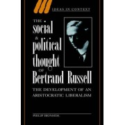The Social and Political Thought of Bertrand Russell by Philip Ironside