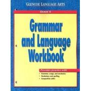 Glencoe Language Arts Grammar and Language Workbook Grade 6 ) 2000 by McGraw-Hill/Glencoe