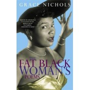 The Fat Black Woman's Poems by Grace Nichols