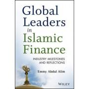 Global Leaders in Islamic Finance by Emmy Abdul Alim