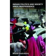 Indian Politics and Society Since Independence by Bidyut Chakrabarty