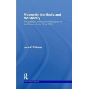 Modernity, the Media and the Military by John F. Williams