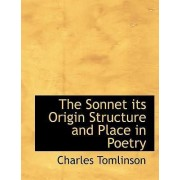 The Sonnet Its Origin Structure and Place in Poetry by Professor of English Literature Charles Tomlinson