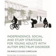 Independence, Social, and Study Strategies for Young Adults with Autism Spectrum Disorder by Michelle Rigler