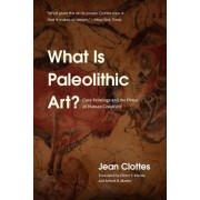 What Is Paleolithic Art?: Cave Paintings and the Dawn of Human Creativity, Paperback