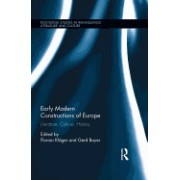 Early Modern Constructions of Europe: Literature, Culture, History
