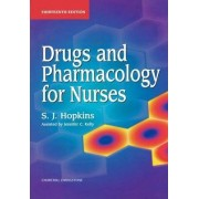 Drugs and Pharmacology for Nurses by S.J. Hopkins