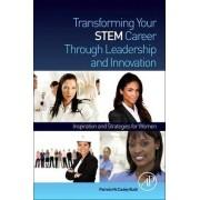 Transforming Your STEM Career Through Leadership and Innovation by Pamela McCauley Bush