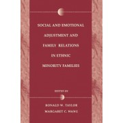 Social and Emotional Adjustment and Family Relations in Ethnic Minority Families by Ronald D. Taylor