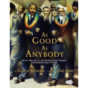 As Good as Anybody: Martin Luther King Jr. and Abraham Joshua Heschel's Amazing March Toward Freedom, Paperback