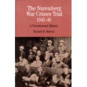 The Nuremberg War Crimes Trial of 1945-46 by Michael R. Marrus