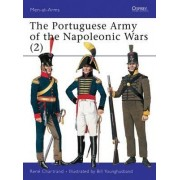The Portuguese Army of the Napoleonic Wars: 1806-1815 Pt.2 by Rene Chartrand