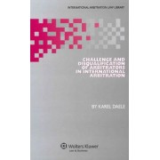Challenge and Disqualification of Arbitrators in International Arbitration by Karel Daele