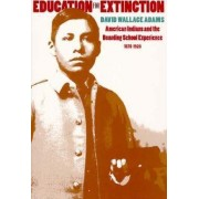 Education for Extinction by David Wallace Adams