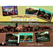 Greetings from Ormond Beach, Florida by Donald D. Spencer