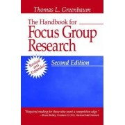 The Handbook for Focus Group Research by Thomas L. Greenbaum