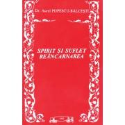 Spirit si suflet. Reincarnarea