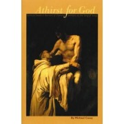 Thirst for God by OCSO Michael Casey