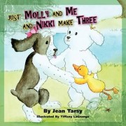 Just Molly and Me and Nikki Make Three by Jean Tarsy