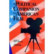 The Political Companion to American Film by Gary Crowdus