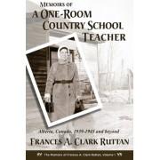 Memoirs of a One-Room Country School Teacher by Mrs Frances a Clark Ruttan