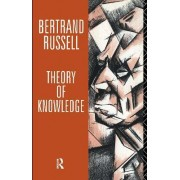 Theory of Knowledge by Bertrand Russell