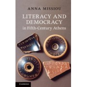 Literacy and Democracy in Fifth-century Athens by Anna Missiou