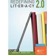 Redefining Literacy 2.0 by David F Warlick