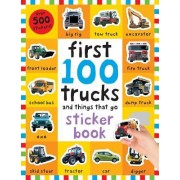 First 100 Trucks: And Things That Go Sticker Book [With Over 500 Stickers]