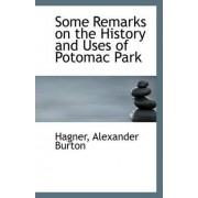 Some Remarks on the History and Uses of Potomac Park by Hagner Alexander Burton