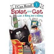 Splat the Cat with a Bang and a Clang by Rob Scotton
