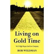 Living on Gold Time Vol 2 by Bob Wildman