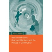 Modernist Fiction, Cosmopolitanism and the Politics of Community by Jessica Berman