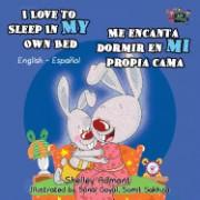 I Love to Sleep in My Own Bed Me Encanta Dormir En Mi Propia Cama: English Spanish Bilingual Edition