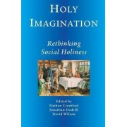 Holy Imagination, Rethinking Social Holiness by Nathan Crawford