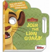 The Lion Guard: Join the Lion Guard! by Disney Book Group
