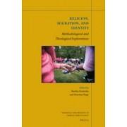 Religion, Migration and Identity by Martha Frederiks