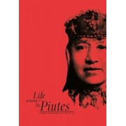 Life Among the Piutes by Sarah Winnemucca Hopkins