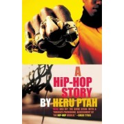 A Hip-Hop Story by Heru Ptah