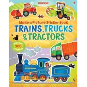 Make a Picture Sticker Book: Trains, Trucks and Tractors by Felicity Brooks