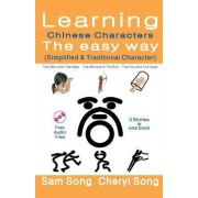 Learning Chinese Characters the Easy Way (Simplified & Traditional Character) by Sam Song
