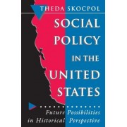 Social Policy in the United States by Theda Skocpol