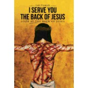 I Serve You the Back of Jesus: Look at the Back of Jesus