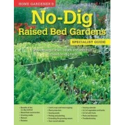 Home Gardener's No Dig Raised Bed Gardens by A & G Bridgewater