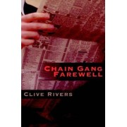 Chain Gang Farewell by Clive Rivers