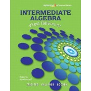 EText Reference for Trigsted/Gallaher/Bodden Intermediate Algebra MyMathLab by Kirk Trigsted