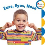 Ears, Eyes, Nose by Rebecca Bondor
